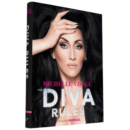 The Diva Rules : Ditch the Drama, Find Your Strength, and Sparkle Your Way to the (10 Rules For The Ride Of Your Life)