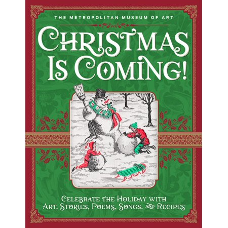 Christmas Is Coming! : Celebrate the Holiday with Art, Stories, Poems, Songs, and Recipes ()