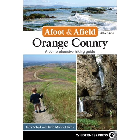 Afoot and Afield: Afoot and Afield: Orange County: A Comprehensive Hiking Guide (Paperback) Orange County Graphics