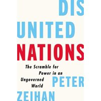 Disunited Nations: The Scramble for Power in an Ungoverned World (Hardcover)