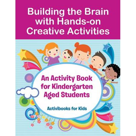 Building the Brain with Hands-On Creative Activities : An Activity Book for Kindergarten Aged Students (Halloween Activities For Kindergarten Students)