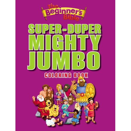 Beginners Bible The Super Duper Mighty Jumbo Coloring Book