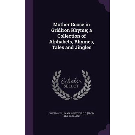 Mother Goose in Gridiron Rhyme; A Collection of Alphabets, Rhymes, Tales and Jingles