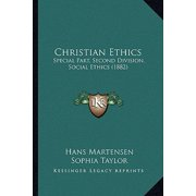 Christian Ethics : Special Part, Second Division, Social Ethics (1882)