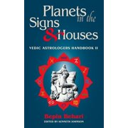 Vedic Astrologer's Handbook: Planets in the Signs and Houses: Vedic Astrologer's Handbook Vol. II (Paperback)