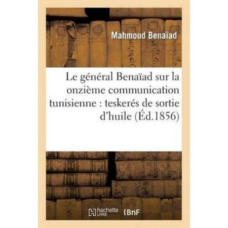 Le General Benaiad Sur La Onzieme Communication Tunisienne  Teskeres De Sortie Dhuile