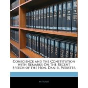 Conscience and the Constitution with Remarks on the Recent Speech of the Hon. Daniel Webster