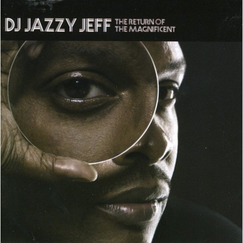 DJ JAZZY JEFF - THE RETURN OF THE MAGNIFICENT [EDITED] [PA]