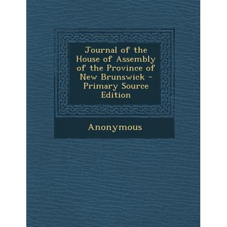 Journal of the House of Assembly of the Province of New Brunswick - Primary Source Edition](Halloween Assembly Primary)