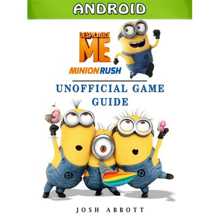 Despicable Me Minion Rush Android Unofficial Game Guide - eBook