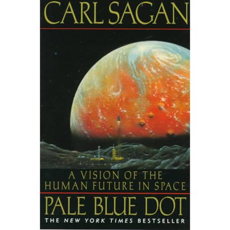 Pale Blue Dot: A Vision of the Human Future in Space by