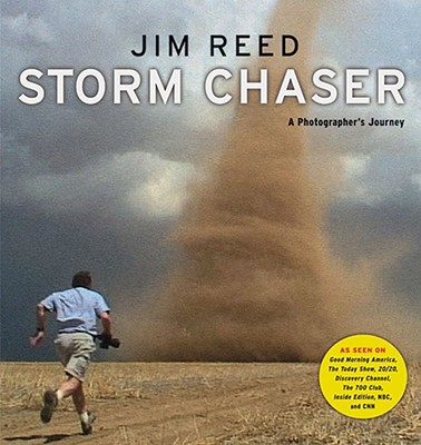 Storm Chaser : A Photographer's Journey