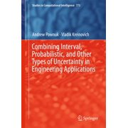 Combining Interval, Probabilistic, and Other Types of Uncertainty in Engineering Applications - eBook