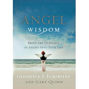 Angel Wisdom : Bring the Guidance of Angels into Your Life