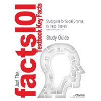 Cram101 Textbook Outlines: Studyguide for Social Change by Vago, Steven, ISBN 9780131115569 (Paperback)