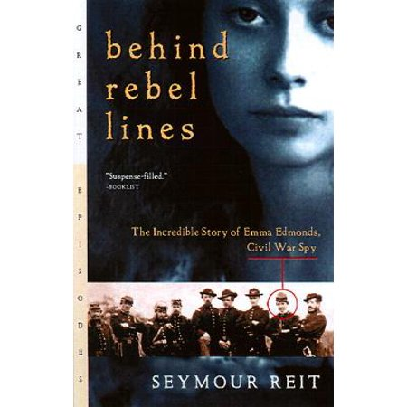 Behind Rebel Lines: The Incredible Story of Emma Edmonds, Civil War Spy (Paperback)](City Of Edmonds Halloween)