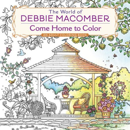 The World Of Debbie Macomber Come Home To Color An Adult Coloring Book