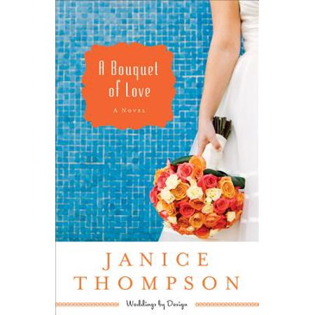 Bible Bouquet - A Bouquet of Love (Weddings by Design Book #4) - eBook