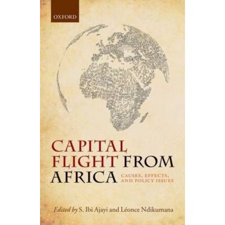 Capital Flight from Africa: Causes, Effects, and Policy Issues
