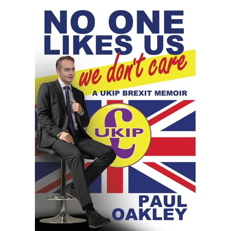 No One Likes Us, We Don't Care : A Ukip Brexit
