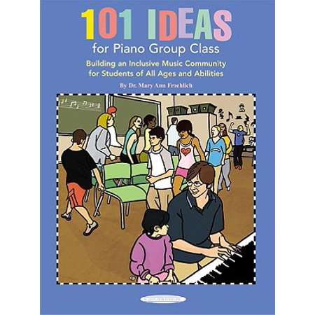 101 Ideas for Piano Group Class : Building an Inclusive Music Community for Students of All Ages and - Halloween Ideas For Groups Of Four