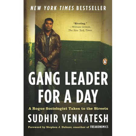 Gang Leader for a Day : A Rogue Sociologist Takes to the Streets ()