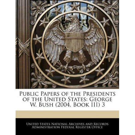 Public Papers Of The Presidents Of The United States  George W  Bush  2004  Book Iii  3