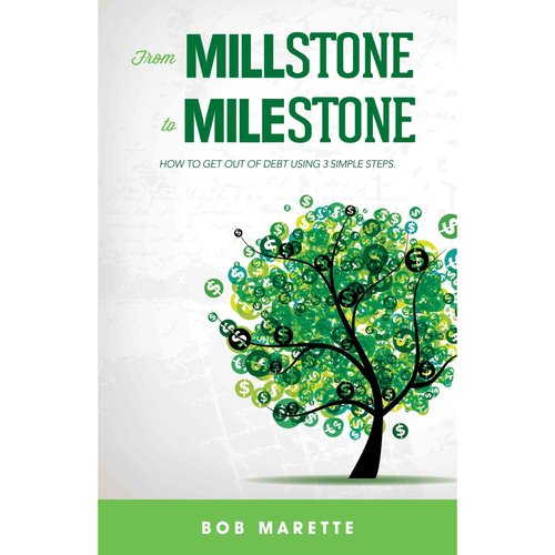 From Millstone to Milestone: How to Get Out of Debt in 3 Simple Steps