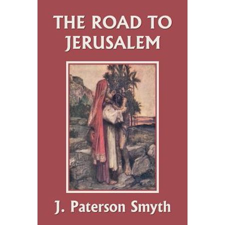 When the Christ Came-The Road to Jerusalem (Yesterday