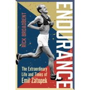 Endurance : The Extraordinary Life and Times of Emil Zátopek