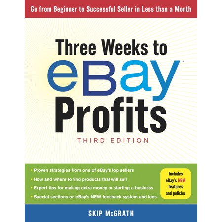 Three Weeks to Ebay Profits : Go from Beginner to Successful Seller in Less Than a