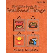 My Little Book Of Fast Food Things: Tracing and Coloring Book For All Ages Paperback