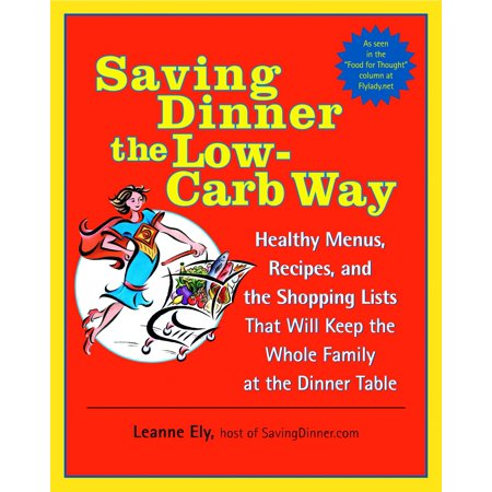 Saving Dinner the Low-Carb Way : Healthy Menus, Recipes, and the Shopping Lists That Will Keep the Whole Family at the Dinner Table](Family Fun Halloween Dinner Recipes)