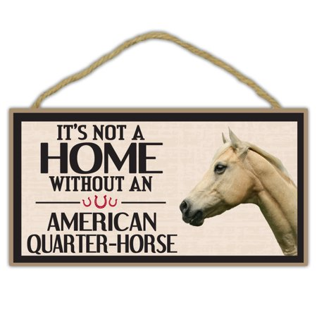 Wooden Decorative Horse Sign - It's Not A Home Without An American Quarter Horse - Home Decor, Gifts, Decoration, Horse Lovers (Horse Decorations)