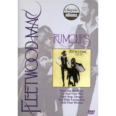 Classic Albums: Fleetwood Mac: Rumours