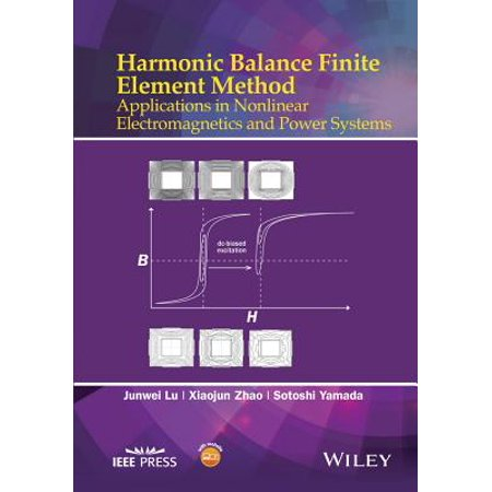 Harmonic Balance Finite Element Method : Applications in Nonlinear Electromagnetics and Power Systems
