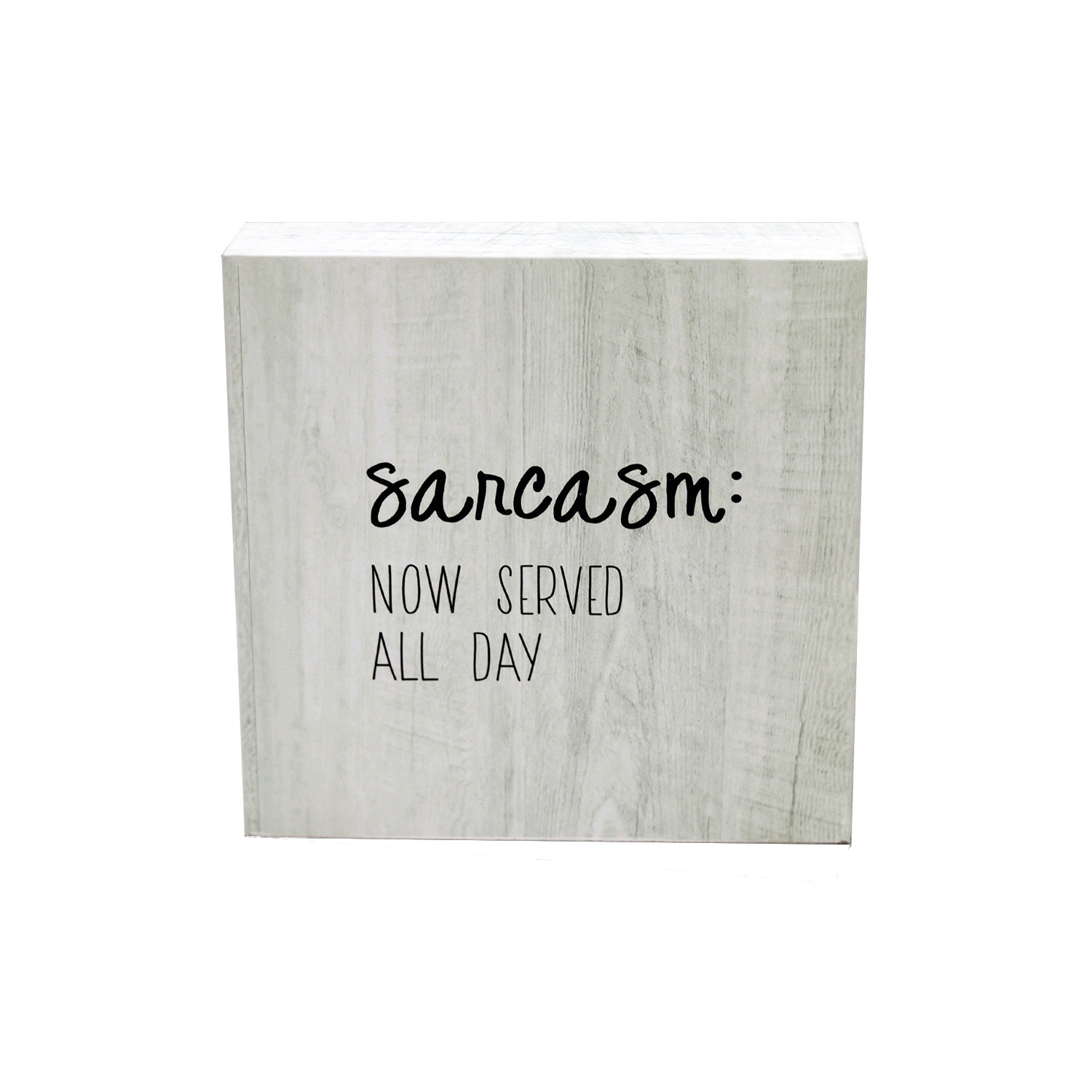 Parisloft Sarcasm Now Served All Day Wood Block Signs Rustic Freestanding Wood Home Decorations For Living Room 5 9 X5 9 Walmart Com Walmart Com