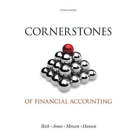 Cornerstones of Financial Accounting [With 2011 Annual Report for Under Armour, Inc. & Vf Cor]