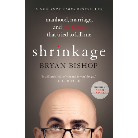 Shrinkage: Manhood, Marriage, and the Tumor That Tried to Kill