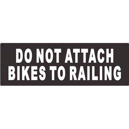 Aluminum Attaches 4in Attache (DO NOT Attached Bikes to Railing Sign (Rust Free Aluminium)