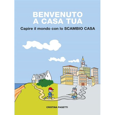 Benvenuto a casa tua - eBook (Casa Cristina Island)