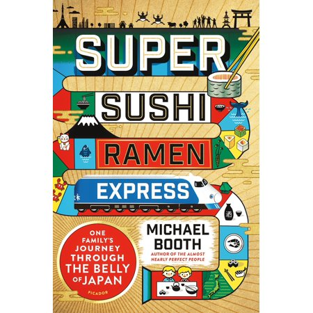 - Super Sushi Ramen Express : One Family's Journey Through the Belly of Japan
