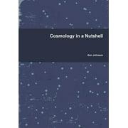 Cosmology in a Nutshell