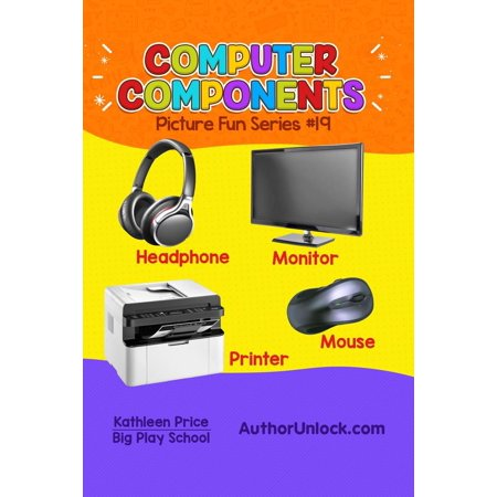 Computer Components - Picture Fun Series - eBook (Benefits Of Computers In Early Childhood Education)