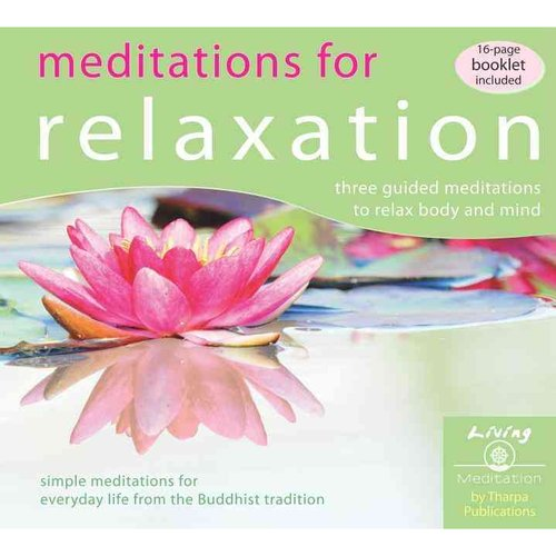 Meditations for Relaxation: Simple Meditations for Everyday Life Derived from the Buddhist Tradition