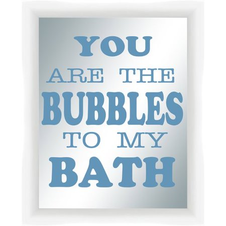 Ptm Images You Are The Bubbles To My Bath Silkscreened Mirror Framed