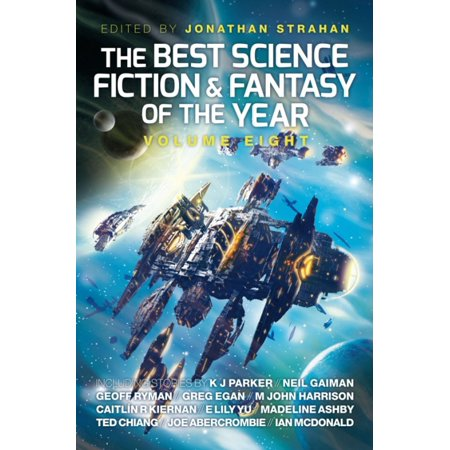 The Best Science Fiction and Fantasy of the Year, Volume Eight -