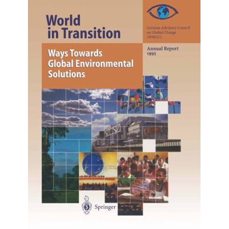 World In Transition  Ways Towards Global Environmental Solutions  Annual Report 1995
