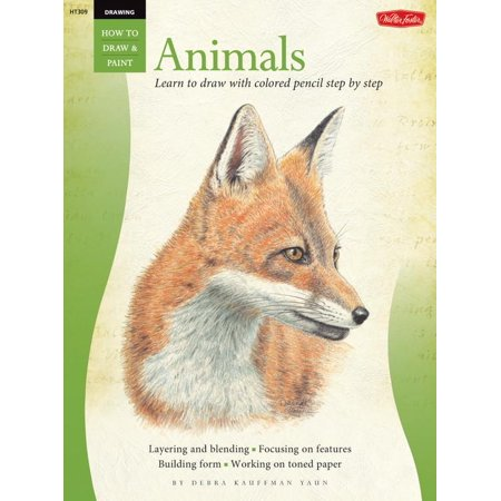 Drawing: Animals in Colored Pencil : Learn to Draw with Colored Pencil Step by Step