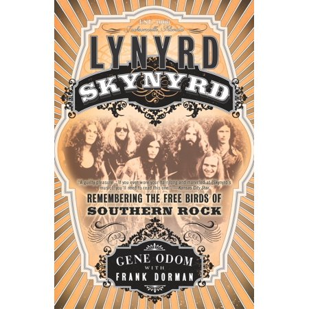 Lynyrd Skynyrd : Remembering the Free Birds of Southern Rock